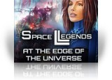 Download Space Legends: At the Edge of the Universe Game