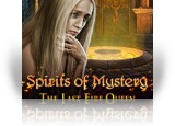 Download Spirits of Mystery: The Last Fire Queen Game
