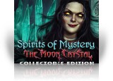 Download Spirits of Mystery: The Moon Crystal Collector's Edition Game