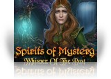 Download Spirits of Mystery: Whisper of the Past Game