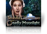 Download Stranded Dreamscapes: Deadly Moonlight Collector's Edition Game