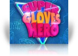 Download Super Gloves Hero Game