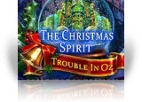 Download The Christmas Spirit: Trouble in Oz Collector's Edition Game