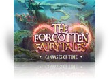 Download The Forgotten Fairy Tales: Canvases of Time Collector's Edition Game