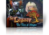 Download The Legacy: The Tree of Might Collector's Edition Game
