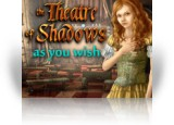 Download Theatre of Shadows: As You Wish Game