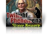 Download Twilight Phenomena: Strange Menagerie Game