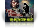 Download Twilight Phenomena: The Incredible Show Collector's Edition Game