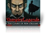 Download Vampire Legends: The Count of New Orleans Collector's Edition Game