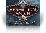 Download Vermillion Watch: London Howling Collector's Edition Game