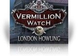 Download Vermillion Watch: London Howling Game