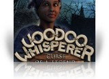 Download Voodoo Whisperer: Curse of a Legend Game